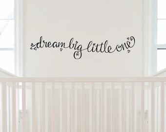 Custom Size Dream Big Little One. Hand-Drawn Custom Vinyl Wall Decal