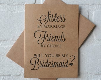 SISTER by MARRIAGE friend by choice bridesmaid card will you be my bridesmaid sister in law card sister to be card bridal card sister bridal