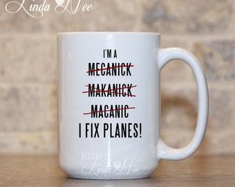Aircraft Mechanic Coffee Mug, Plane Mechanic, Funny Aviation Mug, A&P Mechanic Mug, Airframe and Powerplant Mechanic Funny Spelling MSA185