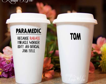 Personalized PARAMEDIC Travel Coffee Mug, Funny Paramedic Mug, Paramedic Gift, Graduation EMT, Paramedic Thank You EMT Gift Ambulance MPH294