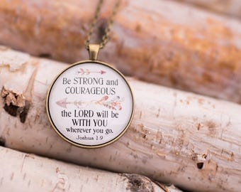 Be strong and courageous necklace - Lord will be with you wherever you go necklace - Joshua 1:9 jewelry - Bible verse necklace - arrows