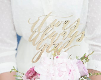It Was Always You calligraphy wood laser cut cake topper for wedding, new years, party, birthday, shower - gold or natural wood