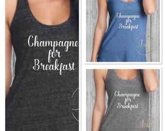 Womens Funny Shirt/Champagne For Breakfast Shirt/Bachelorette Party Shirt/Funny Wine Shirt/Womens Funny Saying Shirt/ T~Back Racer Tank Top