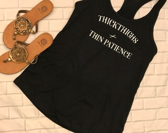 Thick thighs thin patience - cute tank top - thick thighs shirt - workout shirt