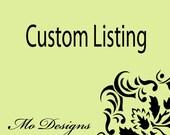 Custom Listing For Jim Davis