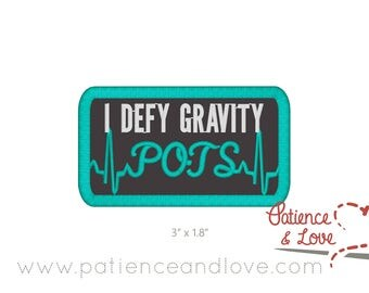 """Patch, Sew-on, 3 x 1.8"""", I defy gravity, with POTS as an ekg, customizable patch"""