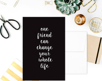 Card: ONE FRIEND can change your whole LIFE