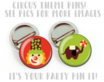 """Circus Theme Birthday Party Pin Badge Favors 1"""" inch Pinback Buttons, Flat Back, Hollow back, Circus Magnet Party Favors, Circus Baby Shower"""