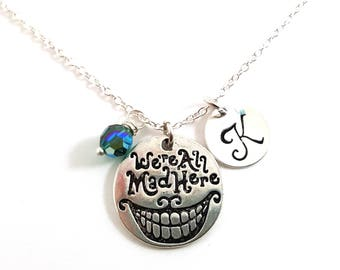 We're All Mad Here - Alice in Wonderland - Swarovski Birthstone - Personalized Initial Necklace - Sterling Silver Jewelry - Gift for Her