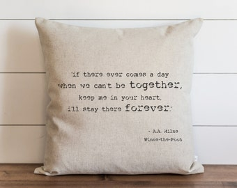 If There Ever Comes A Day 20 x 20 Pillow Cover // Winnie The Pooh // Everyday // Love // Throw Pillow // Gift // Accent // Cushion Cover