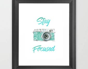 Stay Focused, inspirational print,  Camera print, Watercolor print, Camera printable, wall art,  Instant download, digital download,
