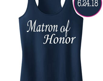 Matron Of Honor With Personalized Date.Customized Bechlorette Tank Top Shirt.Bridesmaid Shirt.Maid Of Honor.Mother Of The Bride.Bride Shirts