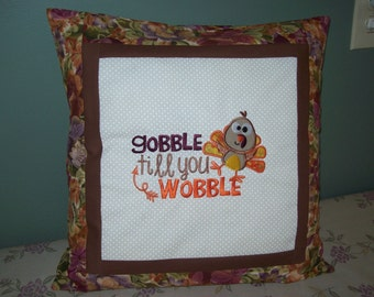 """Thanksgiving """"Gobble till you Wobble"""" Embroidered Pillow Cover."""