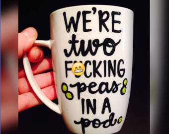 Mature best friends mug- peas in a pod- B**** Peas - Funny coffee mug