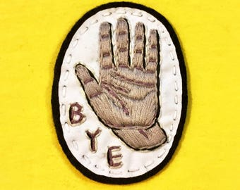 Bye Hand Patch • Hand Embroidered