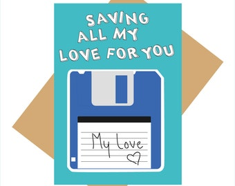 90s greeting card - saving all my love for you - floppy disk - funny greeting card