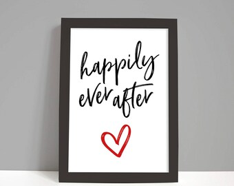 Wedding gift, anniversary gift, Valentines day gift for her, decor gift, Happily ever after A4 print