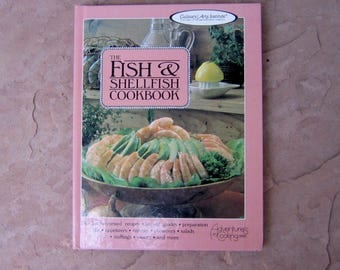 The Fish and Shellfish Cookbook Culinary Arts Institute Adventures in Cooking Series, 1983 Vintage Cookbook