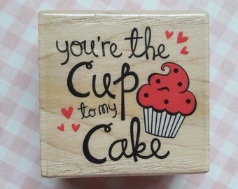 You're The Cup To My Cake Wood Mounted Rubber Stamp Craft Supplies