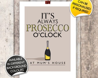 Personalised It's Always Prosecco O'clock Print A4/A3/A2 Typographic Inspired Art Gift Poster Bespoke Custom fun digital quote quotation fiz
