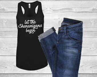 Let The Shenanigans Begin - Ladies tank