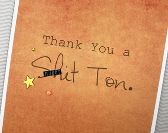 Thank You a Sh*t Ton card