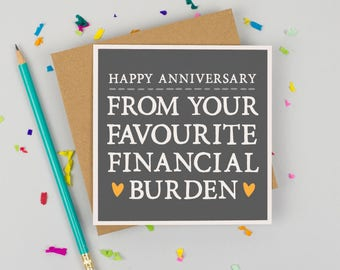 Funny Anniversary Card - Card for Mum - Alternative Anniversary Card - Card for Dad- Parent Card - Favourite Financial Burden Anniversary