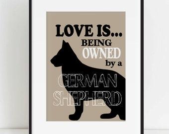 German Shepherd Art Print, Love is Being Owned by a German Shepherd, Wall Art, Dog Lover Gift, Pet, Dog Art, Dog Print
