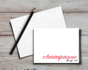 Champagne. Enough Said. Note Card, Blank Inside for birthday, friendship card, just because, for her, for woman, for a friend
