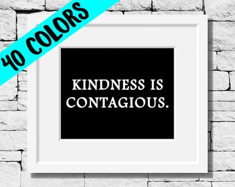 Kindness is Contagious, Be Kind Print, Kindness Quote, Kindness Print, Kind Print, Kindness Quotes, Quotes for Classroom, Motivational Print