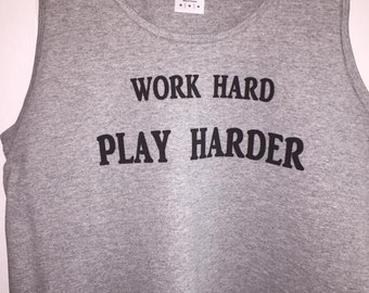 Work Hard Play Harder Tank Top