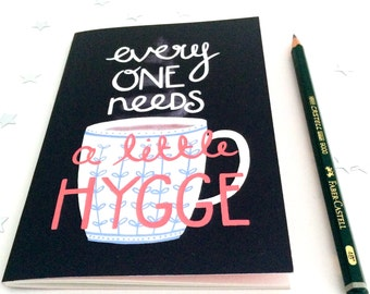Everyone Needs A Little Hygge A6 Notebook (Plain) - Perfect size for your handbag!