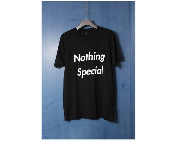 Nothing Special Slogan Black Unisex T-Shirt