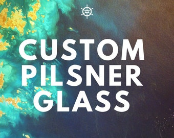 Custom Pilsner Glass