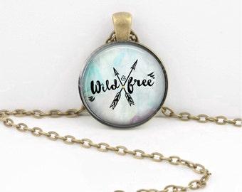 Wild & free friendship encouragement Gift Pendant Necklace Key Ring