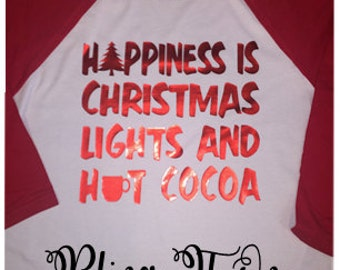 Custom made Happiness is Christmas Lights and either hot cocoa or hot mocha
