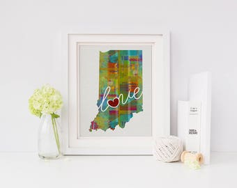Indiana Love- IN - A Colorful Watercolor Style Wall Art Hanging & State Map Artwork Print - College, Moving, Engagement, and Shower Gift