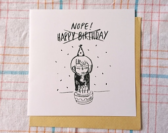 "Happy birth-NOPE! greeting card ( 6"" x 6"" size)"