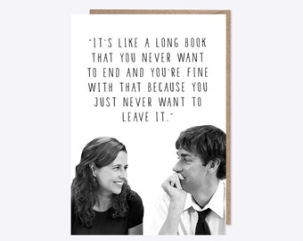 The Office USA | Jim and Pam Greetings Card | Long Book | Pam Quote | Valentines, Romance, Anniversary |