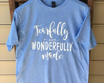 Fearfully and Wonderfully Made Tee / Fearfully and Wonderfully Made Tshirt