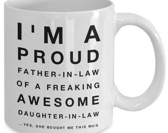 Father's Day Gifts | I'm A Proud Father In Law Of A Freaking Awesome Daughter In Law | Gifts Coffee Mug