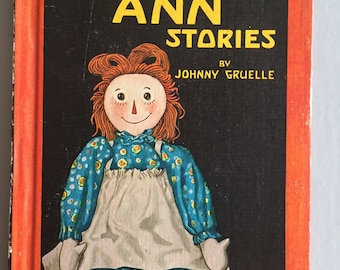 RAGGEDY Ann Stories by Johnny Gruelle Copyright Great Britain, 1918 and 1947, 1961 Printing