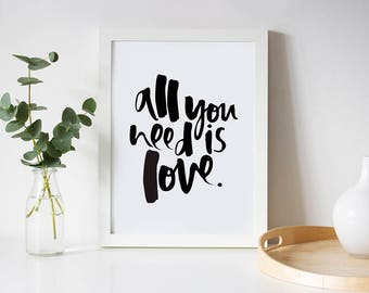 Wedding Print Gift - All You Need Is Love Print - Love and Romance Gifts - Engagament Print Gift - Love Print