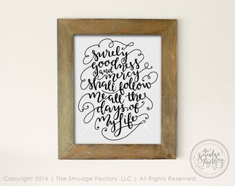 Psalm 23:6 DIY Printable, Bible Verse Print, Surely Goodness And Mercy Shall Follow Me All The Days Of My Life, Hand Lettered Bible Verse