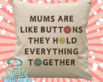 Mums are like buttons they hold everything together - 45cm square cotton cushion cover cute sewing theme
