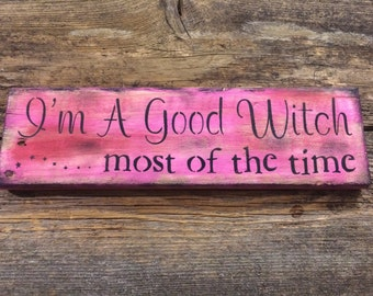 Rustic Good Witch Sign