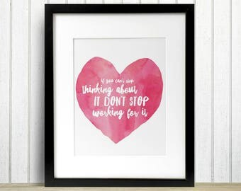If You Cant Stop Thinking About It Dont Stop Working For It Watercolor Trendy Cottage Shabby Chic Digital Print INSTANT DOWNLOAD