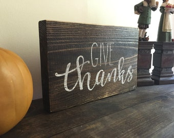 Give Thanks - Wooden Sign - Hand painted