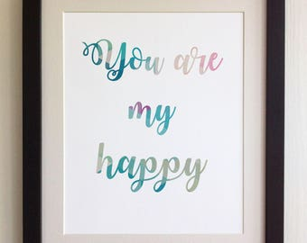 "FRAMED QUOTE PRINT, You are my Happy, Framed or just print, black, white or oak frame, 12""x10"", Modern Geometric Design"