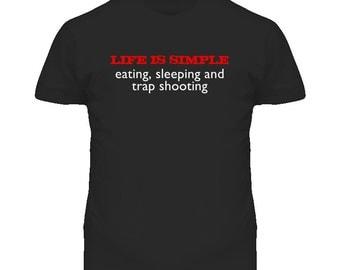 Life Is Simple Trap Shooting Fun T Shirt